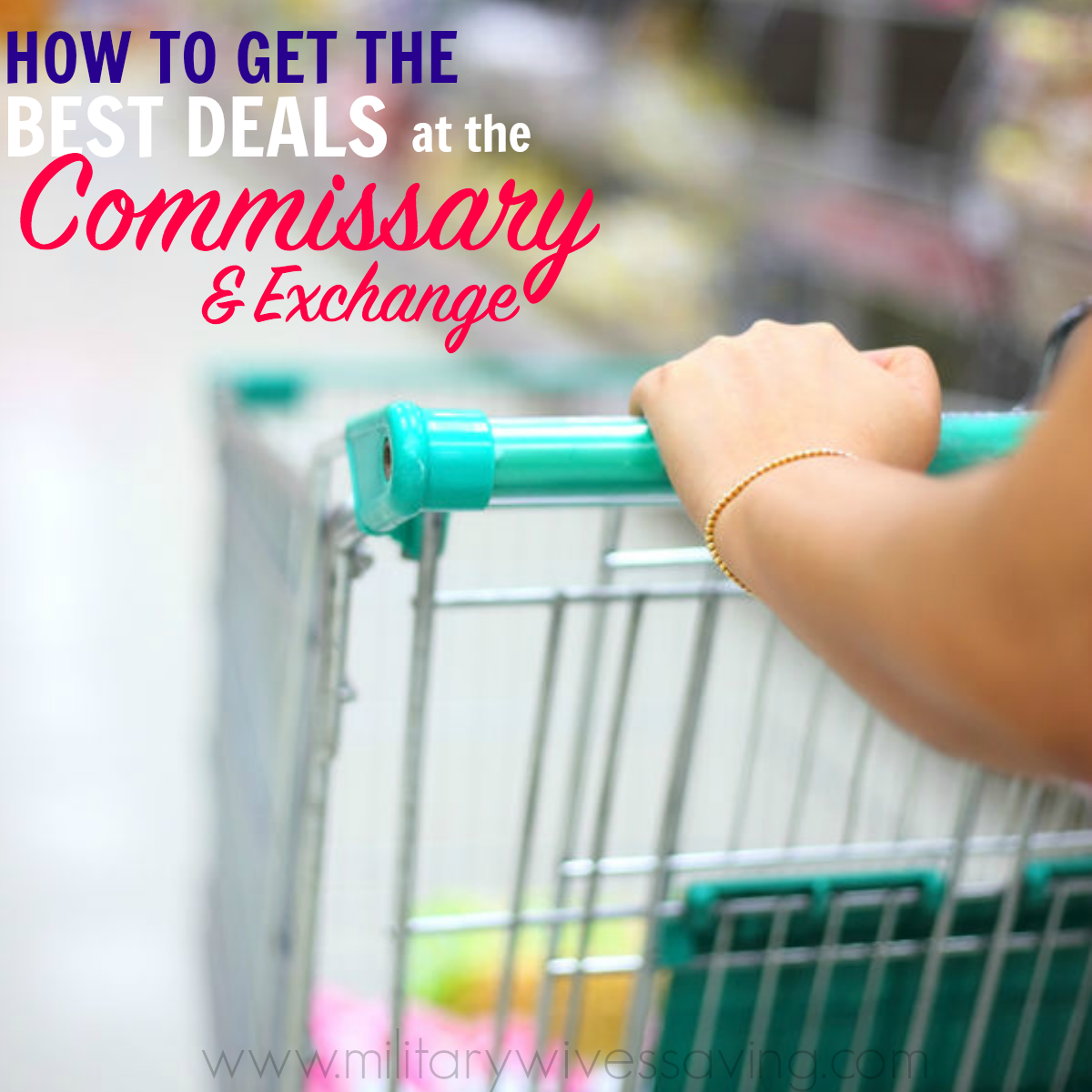 How To Get the Best Deals at the Commissary and Exchange