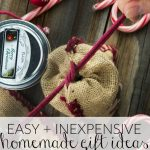 10 Inexpensive and Easy Homemade Holiday Gift Ideas