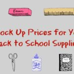 Stock Up Prices for Your Back to School Supplies!