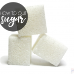 Simple Steps for How To Cut or Quit Sugar from your Diet
