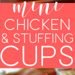 Mini Chicken & Stuffing Cups (Make With Turkey for Thanksgiving!)
