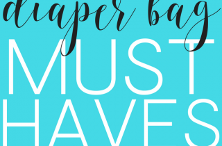 10 Must Have Diaper Bag Items You Can't Leave Home Without